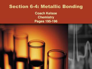 Section 6-4: Metallic Bonding