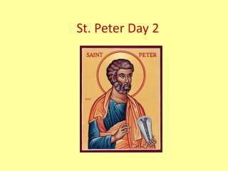 St. Peter Day 2