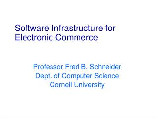 Software Infrastructure for Electronic Commerce