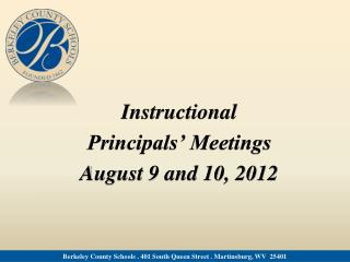 Instructional  Principals' Meetings August 9 and 10, 2012
