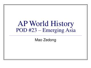 AP World History POD #23 – Emerging Asia