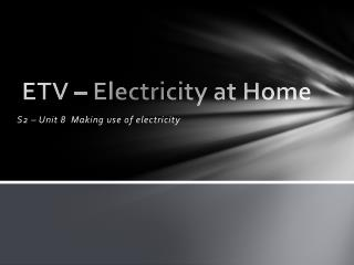ETV – Electricity at Home
