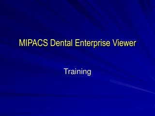 MIPACS Dental Enterprise Viewer