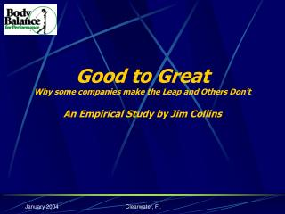 Good to Great Why some companies make the Leap and Others Don't An Empirical Study by Jim Collins