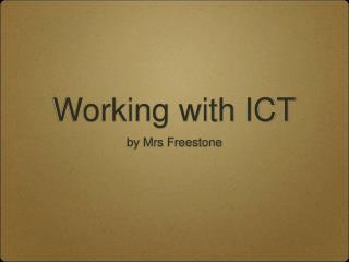 Working with ICT