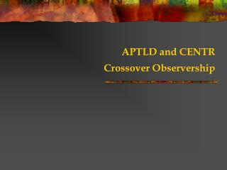 APTLD and CENTR  Crossover Observership