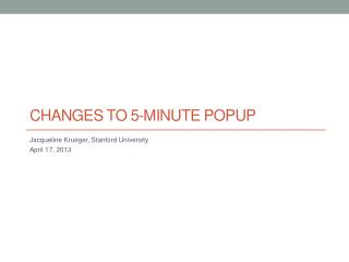 Changes  to 5-Minute Popup