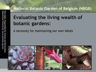 Evaluating the living wealth of botanic gardens: a necessity for maintaining our own ideals