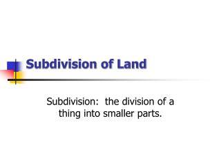 Subdivision of Land