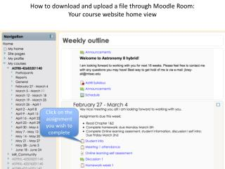 How to download and upload a file through  Moodle  Room: Your course website home view
