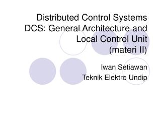 Distributed Control Systems DCS: General Architecture and Local Control Unit (materi II)