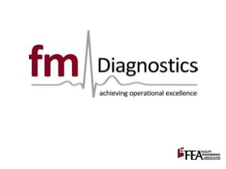 Defining high-performance What is FM Diagnostics? A demonstration An application Benefits