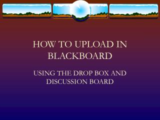 HOW TO UPLOAD IN BLACKBOARD