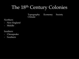 The 18 th  Century Colonies