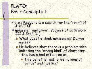 PLATO:  Basic Concepts I