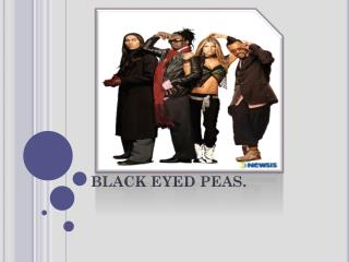 BLACK EYED PEAS.