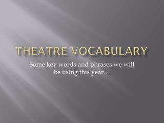 Theatre Vocabulary