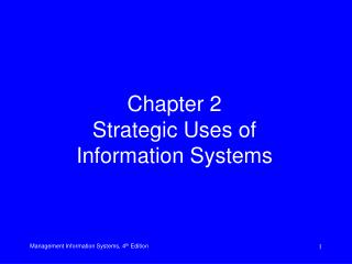 Chapter 2 Strategic Uses of Information Systems