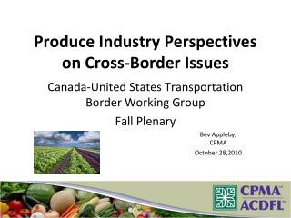 Produce Industry Perspectives on Cross-Border Issues