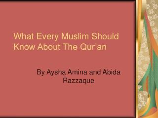 What Every Muslim Should Know About The Qur'an