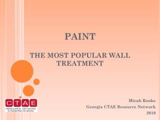PAINT THE MOST POPULAR WALL TREATMENT