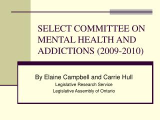 SELECT COMMITTEE ON MENTAL HEALTH AND ADDICTIONS (2009-2010)