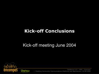 Kick-off Conclusions