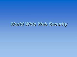World Wide Web Security
