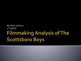 Filmmaking Analysis of The Scottsboro Boys