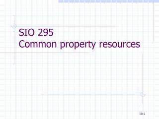 SIO 295 Common property resources