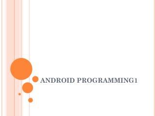 ANDROID PROGRAMMING1