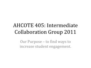 AHCOTE 405: Intermediate Collaboration Group 2011