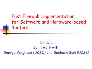 Fast Firewall Implementation  for Software and Hardware-based Routers