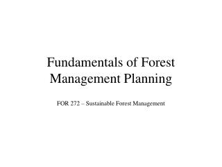 Fundamentals of Forest Management Planning