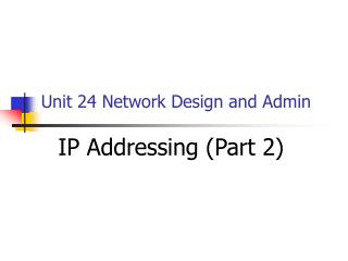 Unit 24 Network Design and Admin
