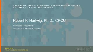 Uncertain Times: Economic & Insurance Industry Outlook for 2014 and Beyond