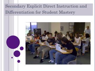 Secondary Explicit Direct Instruction and Differentiation for Student Mastery