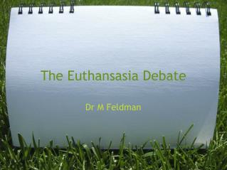 The Euthansasia Debate