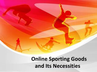 Online Sporting Goods and Its Necessities