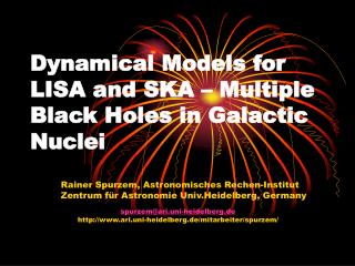 Dynamical Models for LISA and SKA – Multiple  Black Holes in Galactic Nuclei