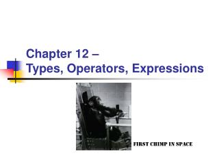 Chapter 12 – Types, Operators, Expressions