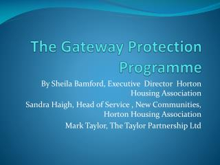 The Gateway Protection Programme