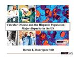 Vascular Disease and the Hispanic Population:   Major disparity in the US