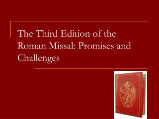 The Third Edition of the Roman Missal: Promises and Challenges