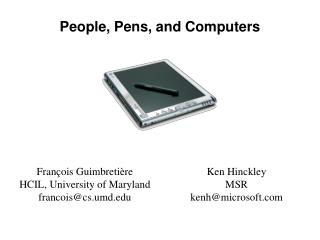People, Pens, and Computers