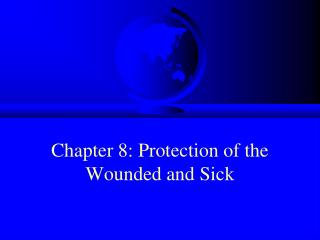 Chapter 8: Protection of the Wounded and Sick