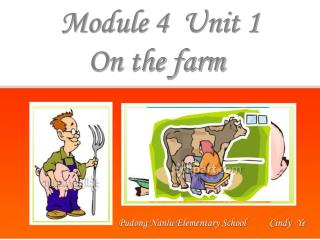 Module 4  Unit 1       On the farm