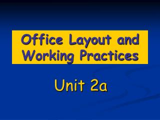 Office Layout and Working Practices