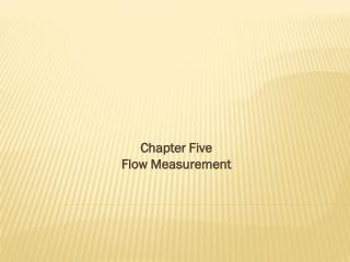 Chapter Five Flow Measurement