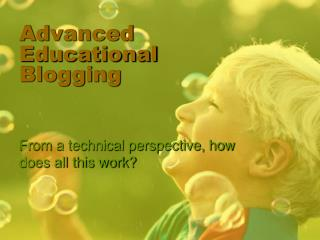 Advanced Educational Blogging